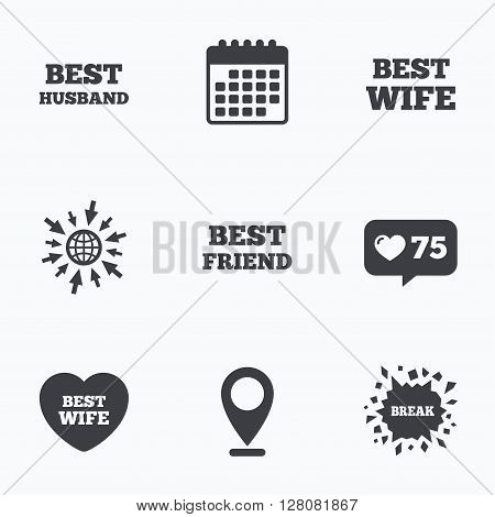 Calendar, like counter and go to web icons. Best wife, husband and friend icons. Heart love signs. Award symbol. Location pointer.