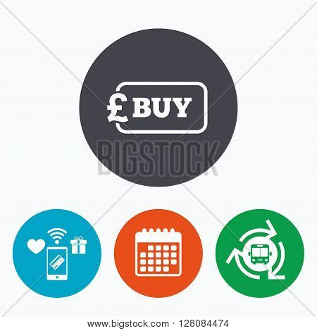Buy sign icon. Online buying Pound gbp button. Mobile payments, calendar and wifi icons. Bus shuttle.