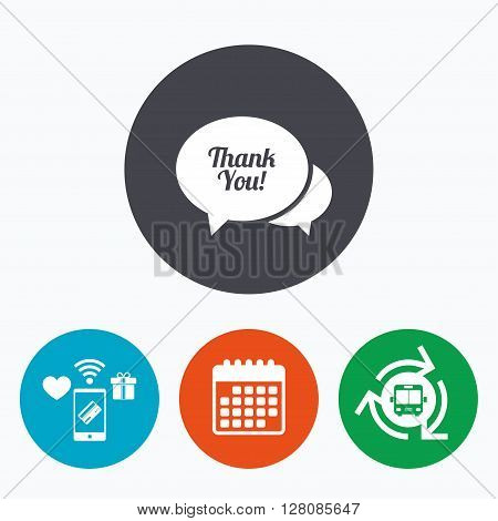 Speech bubble thank you sign icon. Customer service symbol. Mobile payments, calendar and wifi icons. Bus shuttle.