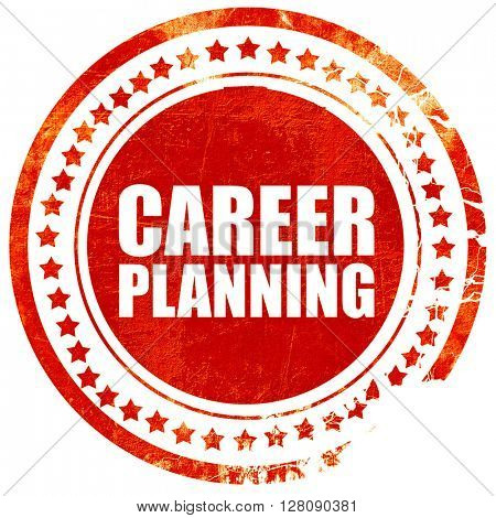 career planning, grunge red rubber stamp with rough lines and ed