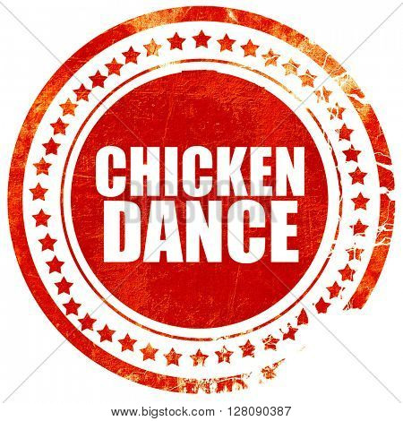 chicken dance, grunge red rubber stamp with rough lines and edge