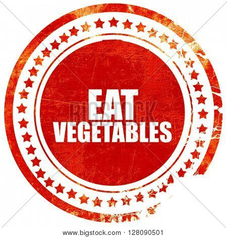 eat vegetables, grunge red rubber stamp with rough lines and edg