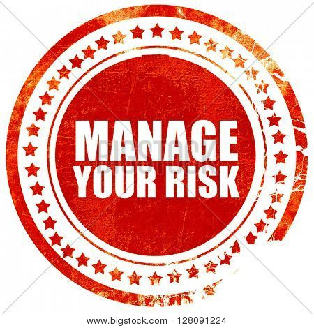 manage your risk, grunge red rubber stamp with rough lines and e