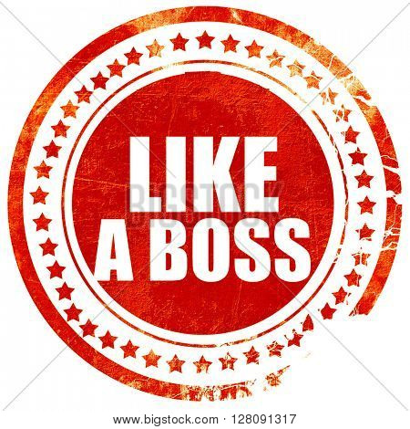 like a boss, grunge red rubber stamp with rough lines and edges