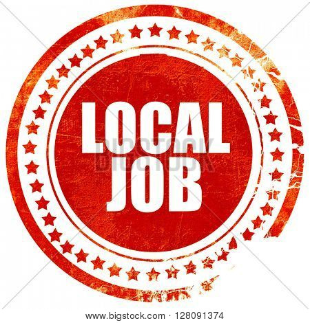 local job, grunge red rubber stamp with rough lines and edges