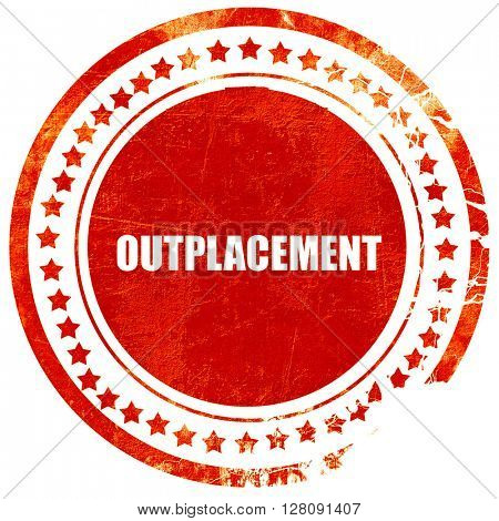 outplacement, grunge red rubber stamp with rough lines and edges
