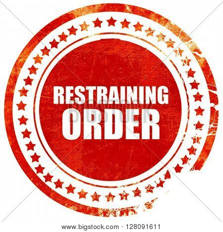 restraining order, grunge red rubber stamp with rough lines and