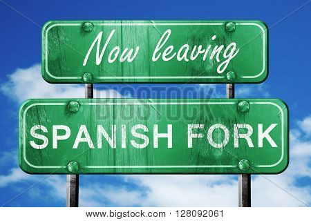 Leaving spanish fork, green vintage road sign with rough letteri