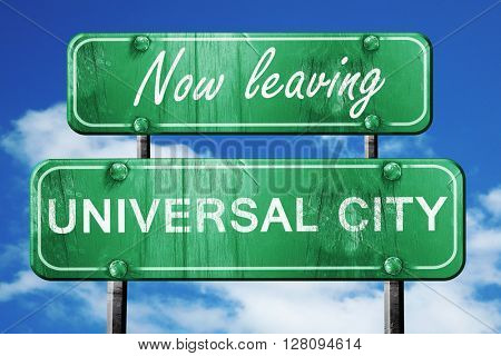Leaving universal city, green vintage road sign with rough lette