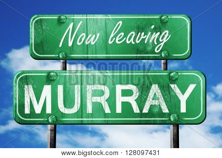 Leaving murray, green vintage road sign with rough lettering