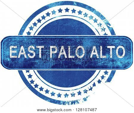 east palo alto grunge blue stamp. Isolated on white.