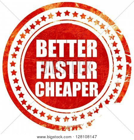 better faster cheaper, red grunge stamp on solid background