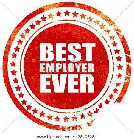 best employer ever, red grunge stamp on solid background