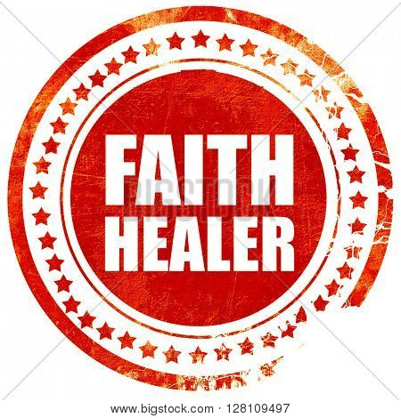 faith healer, red grunge stamp on solid background
