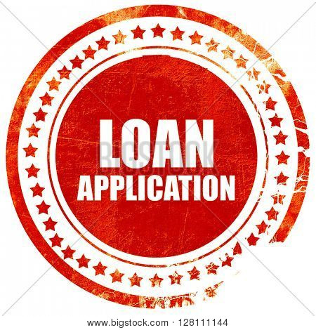 loan application, red grunge stamp on solid background