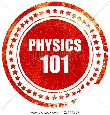 physics 101, red grunge stamp on solid background