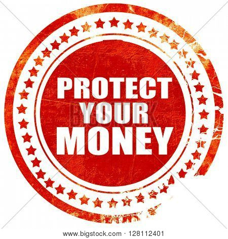 protect your money, red grunge stamp on solid background
