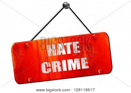 Hate crime , 3D rendering, vintage old red sign