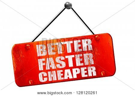 better faster cheaper, 3D rendering, vintage old red sign