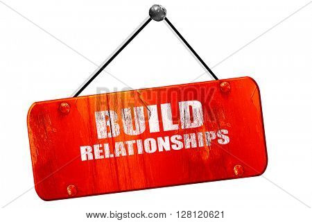 build relationships, 3D rendering, vintage old red sign