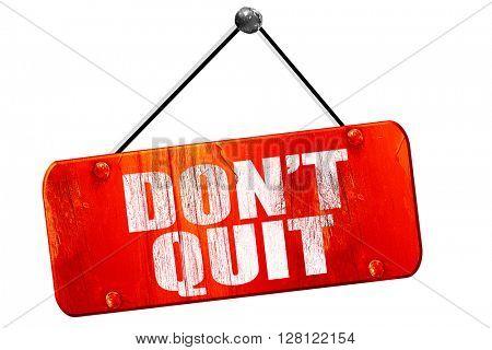 don't quit, 3D rendering, vintage old red sign