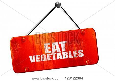 eat vegetables, 3D rendering, vintage old red sign