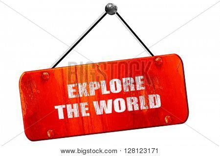 explore the world, 3D rendering, vintage old red sign