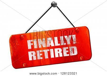 finally retired, 3D rendering, vintage old red sign