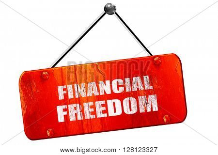 financial freedom, 3D rendering, vintage old red sign