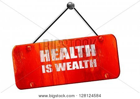 health is wealth, 3D rendering, vintage old red sign