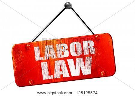 labor law, 3D rendering, vintage old red sign
