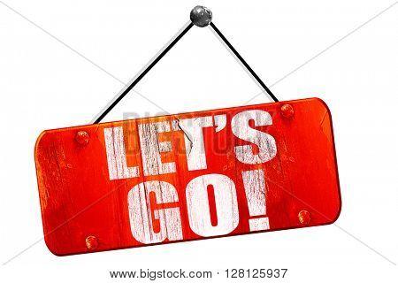 let's go!, 3D rendering, vintage old red sign