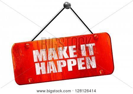 make it happen, 3D rendering, vintage old red sign