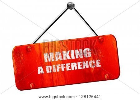 making a difference, 3D rendering, vintage old red sign