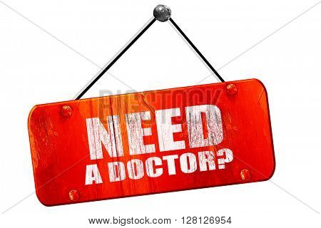 need a doctor?, 3D rendering, vintage old red sign