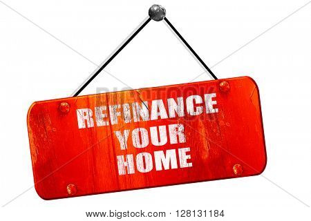 refinance your home, 3D rendering, vintage old red sign