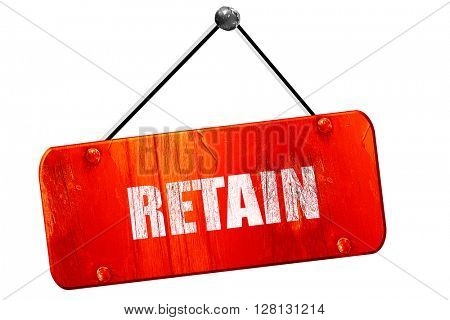 retain, 3D rendering, vintage old red sign
