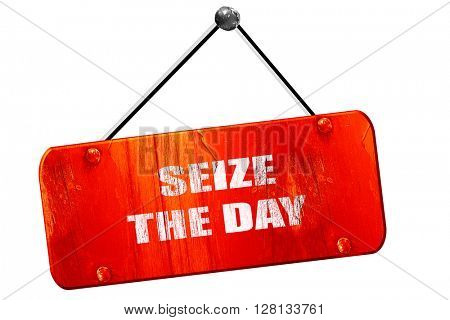 seize the day, 3D rendering, vintage old red sign