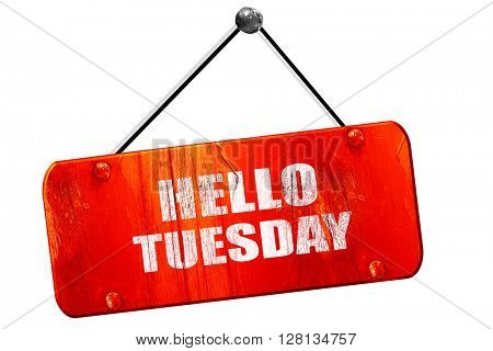 hello tuesday, 3D rendering, vintage old red sign