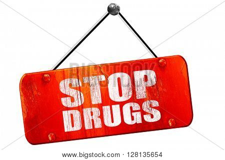 stop drugs, 3D rendering, vintage old red sign