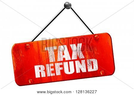 tax refund, 3D rendering, vintage old red sign