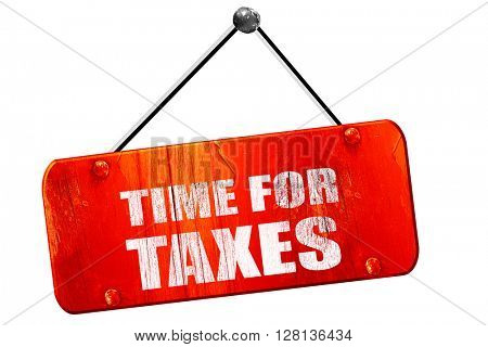 time for taxes, 3D rendering, vintage old red sign