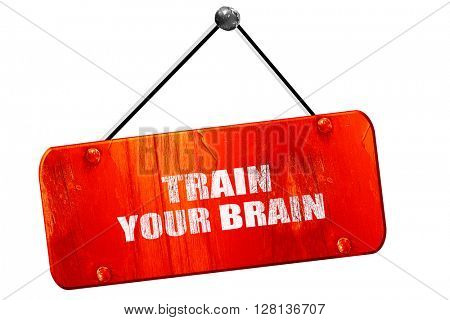 train your brain, 3D rendering, vintage old red sign