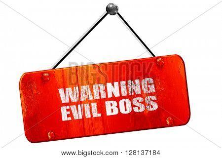 warning evil boss, 3D rendering, vintage old red sign