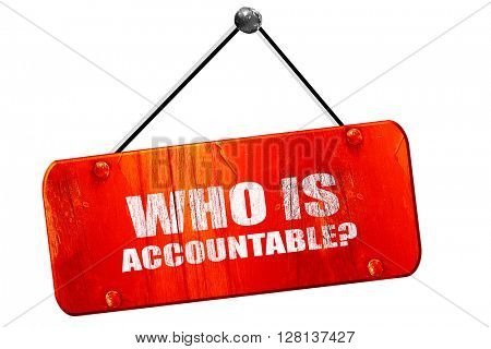 who is accountable, 3D rendering, vintage old red sign