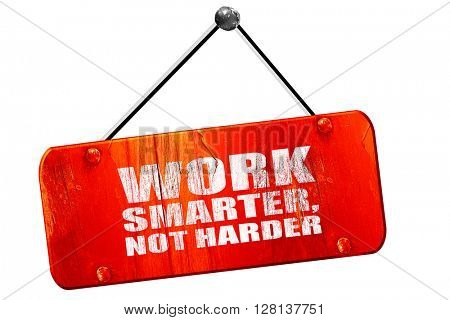 work smarter not harder, 3D rendering, vintage old red sign