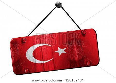 Turkey flag, 3D rendering, vintage grunge hanging sign