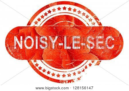 noisy-le-sec, vintage old stamp with rough lines and edges