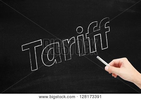 Tariff written on a blackboard