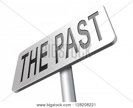 the past leading back into history road sign